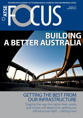 Focus 187: Building a Better Australia: Getting the best from our infrastructure
