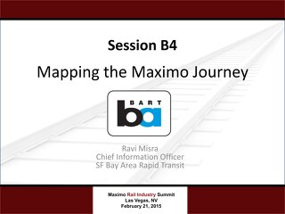 2015 Rail Summit Session B4 BART Mapping The Maximo Journey
