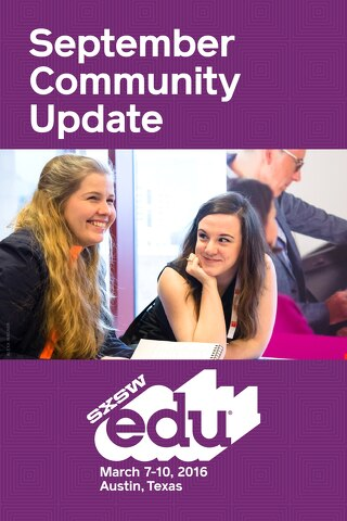 SXSWedu 2016 September Community Update