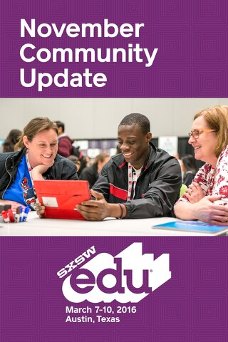 SXSWedu 2016 November Community Update