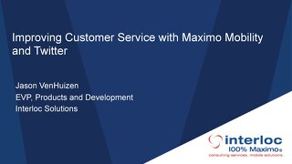 Improved Customer Service Through Maximo Mobility and Twitter