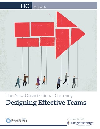 The New Organizational Currency: Designing Effective Teams - February 2014