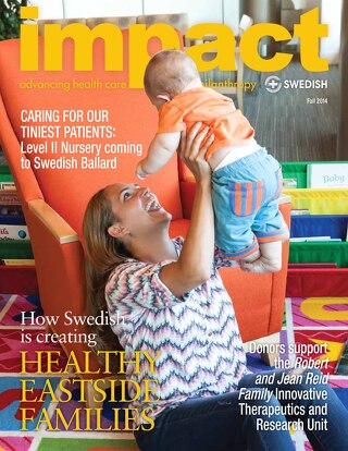 Impact Magazine / Fall 2014 / Swedish Medical Center Foundation