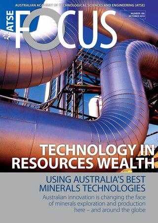 Focus 186: Technology in Resources Wealth: Using Australia's best minerals technologies